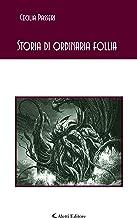 Storia di ordinaria follia (Italian Edition)
