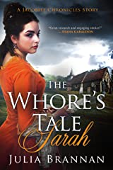 THE WHORE'S TALE: SARAH (A JACOBITE CHRONICLES STORY Book 1) Kindle Edition