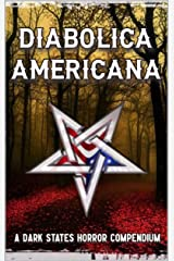 Diabolica Americana: A Dark States Horror Compendium Kindle Edition