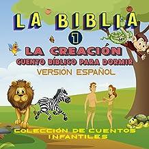 La Creación Cuento Bíblico Para Dormir, versión español: Cuento para dormir Ilustrado Infantil, para bebes y niños, 72 pág...