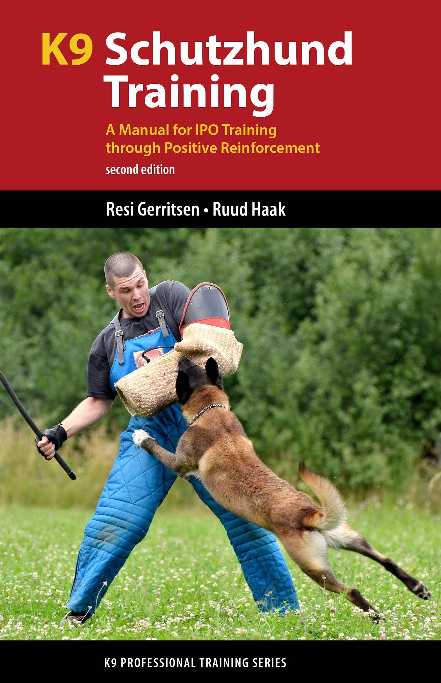 K9 Schutzhund Training: A Manual For IPO Training Through Positive Reinforcement (K9 Professional Training Series) (Englis...