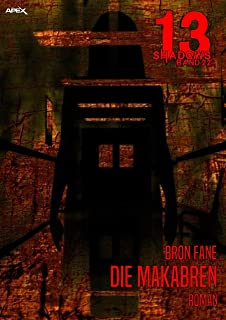 13 SHADOWS, Band 22: DIE MAKABREN: Horror aus dem Apex-Verlag! (German Edition)