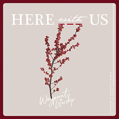 Waypoint Worship - Here With Us 2019