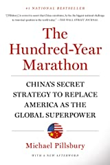 The Hundred-Year Marathon: China's Secret Strategy to Replace America as the Global Superpower Kindle Edition