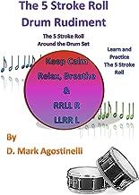 The 5 Stroke Roll Drum Rudiment : The 5 Stroke Roll Around The Drum Set (Drum Rudiments)