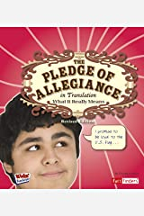 The Pledge of Allegiance in Translation: What It Really Means (Kids' Translations) Kindle Edition