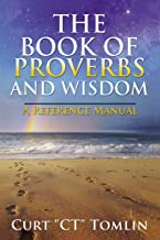 The Book of Proverbs and Wisdom: A Reference Manual (English Edition)