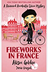 Fireworks in France (A Reverend Annabelle Dixon Mystery Book 7) Kindle Edition