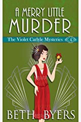 A Merry Little Murder: A Violet Carlyle Cozy Historical Mystery (The Violet Carlyle Mysteries Book 4) Kindle Edition