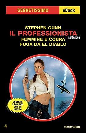 Il Professionista Story: Femmine e cobra - Fuga da El Diablo (Segretissimo)
