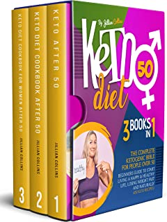 Keto Diet : The Complete Ketogenic Bible for Women Over 50. Beginners Guide to Start Living a Happy & Healthy Life, Losing...