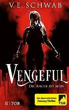 Vengeful - Die Rache ist mein: Roman (Vicious & Vengeful 2) (German Edition)