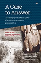 A Case to Answer: The story of Australia's first European war crimes prosecution