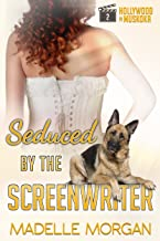 Seduced by the Screenwriter (Hollywood in Muskoka Book 2)