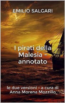 I pirati della Malesia - annotato: le due versioni - a cura di Anna Morena Mozzillo
