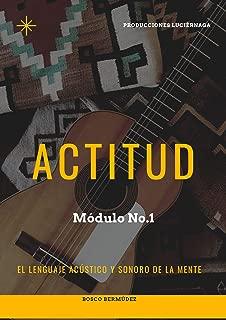 ACTITUD: Aprende el lenguaje acústico y sonoro de la mente (Spanish Edition)