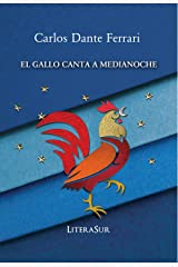 EL GALLO CANTA A MEDIANOCHE (Spanish Edition) Kindle Edition