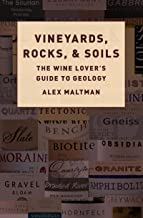 Vineyards, Rocks, and Soils: The Wine Lovers Guide to Geology ...