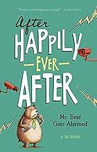 Mr. Bear Gets Alarmed (After Happily Ever After)