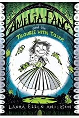 Amelia Fang and the Trouble with Toads Kindle Edition