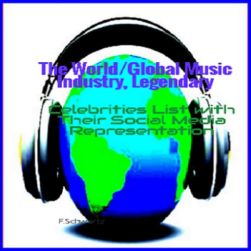 The World/Global Music Industry, Legendary Celebrities List with Their Social Media Representation. (App)