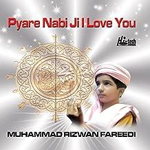 Pyare Nabi Ji I Love You - Islamic Naats
