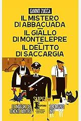 Il mistero di Abbacuada - Il giallo di Montelepre - Il delitto di Saccargia Formato Kindle