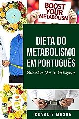 Dieta do metabolismo Em português/ Metabolism Diet In Portuguese eBook Kindle