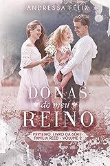 DONAS DO MEU REINO: volume 2 (Família Reed) eBook Kindle