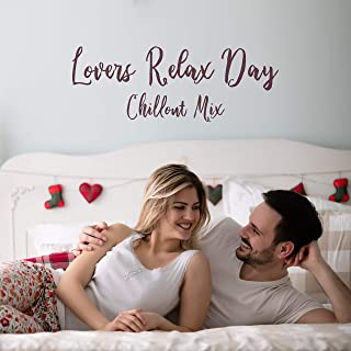 Lovers Relax Day Chillout Mix – Fresh Beats for Lovers, Tantric Sex Melodies, Music for Erotic Massage