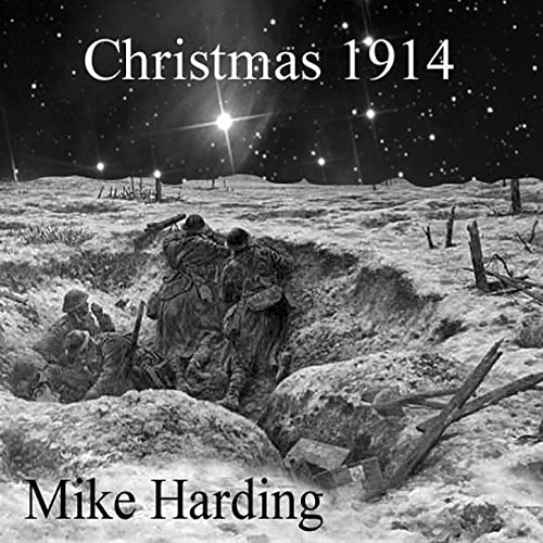 Christmas 1914.Christmas 1914 By Mike Harding On Amazon Music Amazon Com