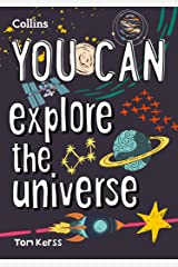YOU CAN explore the universe: Be amazing with this inspiring guide Kindle Edition