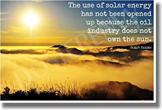 The Use of Solar Energy Has Not Been Opened Up Because the Oil Industry Does Not Own The Sun - Ralph Nader - NEW Ecology Poster