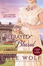 Betrayed & Blessed: The Viscount's Shrewd Wife (Love's Second Chance: Tales of Lords & Ladies Book 4)