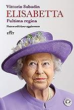 Scaricare Libri Elisabetta, l'ultima regina PDF