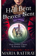 Hell Bent... Heaven Sent: when Clairvoyance becomes Inspirational... (The Fortunate Teller Book 1) Kindle Edition