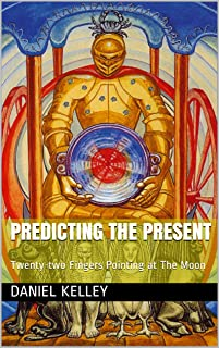 Predicting The Present: Twenty-two Fingers Pointing at The Moon