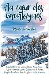 Au cœur des montagnes: Recueil de nouvelles Format Kindle