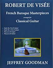 Robert de Visée: French Baroque Masterpieces for the Classical Guitar