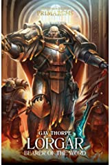 Lorgar: Bearer of the Word (The Horus Heresy Primarchs Book 5) Kindle Edition