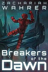 Breakers of the Dawn (Dawn Saga Book 1) Kindle Edition
