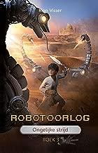 Ongelijke strijd (Robotoorlog Book 3)