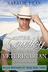 The Cowboy Falls for the Veterinarian: Western Romance (Miller Brothers of Texas Book 3) Kindle Edition