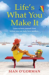 Life's What You Make It: A wonderful heartwarming Irish story about family, hope and dreams