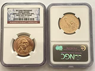 2007 D Presidential Dollar John Adams FIRST DAY OF ISSUE $1 Brilliant Uncirculated NGC