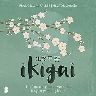 Ikigai: Het Japanse geheim voor een lang en gelukkig leven