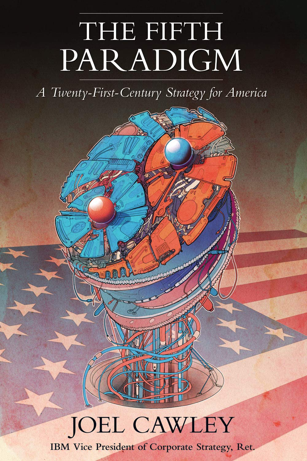 The Fifth Paradigm: A 21st Century Strategy for America