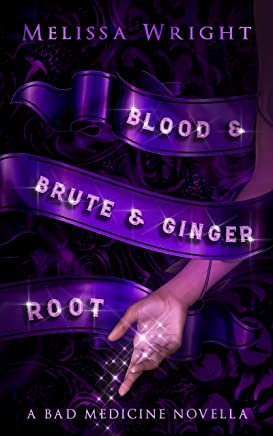 Blood & Brute & Ginger Root (Bad Medicine Book 1) (English Edition)