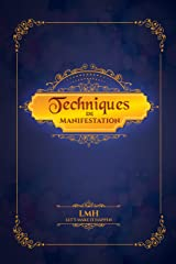 Techniques de manifestation: La Loi de l'attraction à l'oeuvre (La Loi de l'attraction) Format Kindle