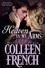 Heaven in My Arms: Her Fortune Brings A New Beginning…Has He Come To Take It Away?